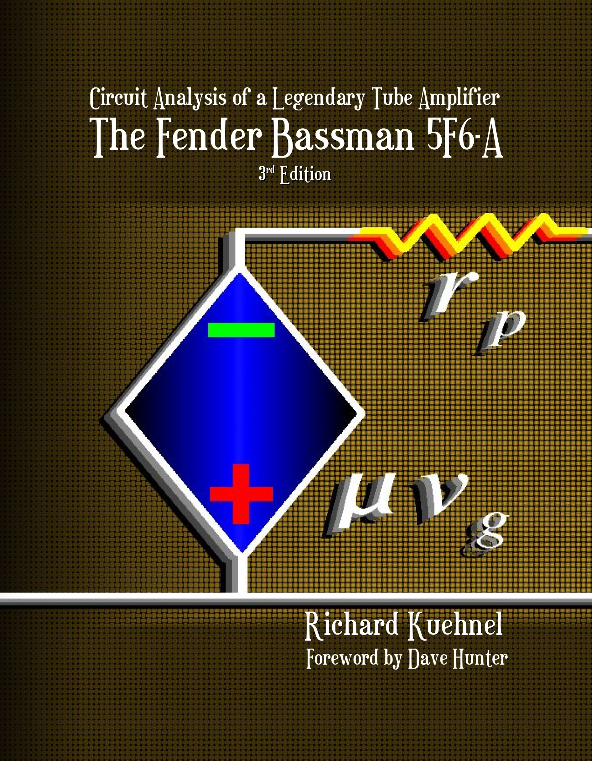 Circuit Analysis Of A Legendary Tube Amplifier The Fender Bassman 5f6 Tweed Guitar Effect Schematic Diagram Third Edition Richard Kuehnel 9780976982258 Books