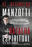 Batalha Espiritual: entre anjos e demônios (Portuguese Edition)