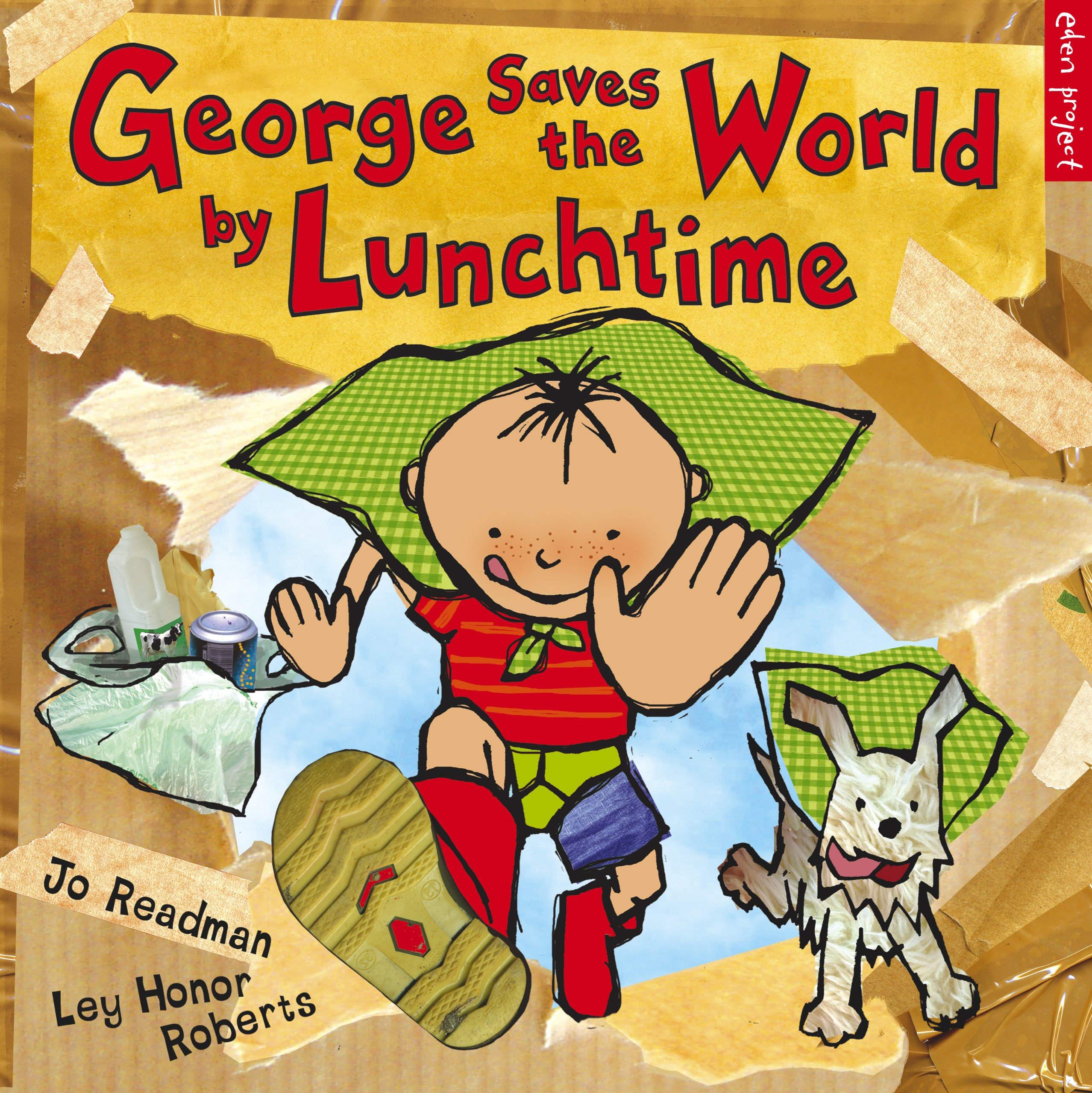Amazon.com: George Saves the World by Lunchtime (Eden Project Books)  (9781903919507): Readman, Jo, Roberts, Ley Honor: Books