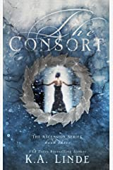 The Consort (Ascension Book 3) Kindle Edition