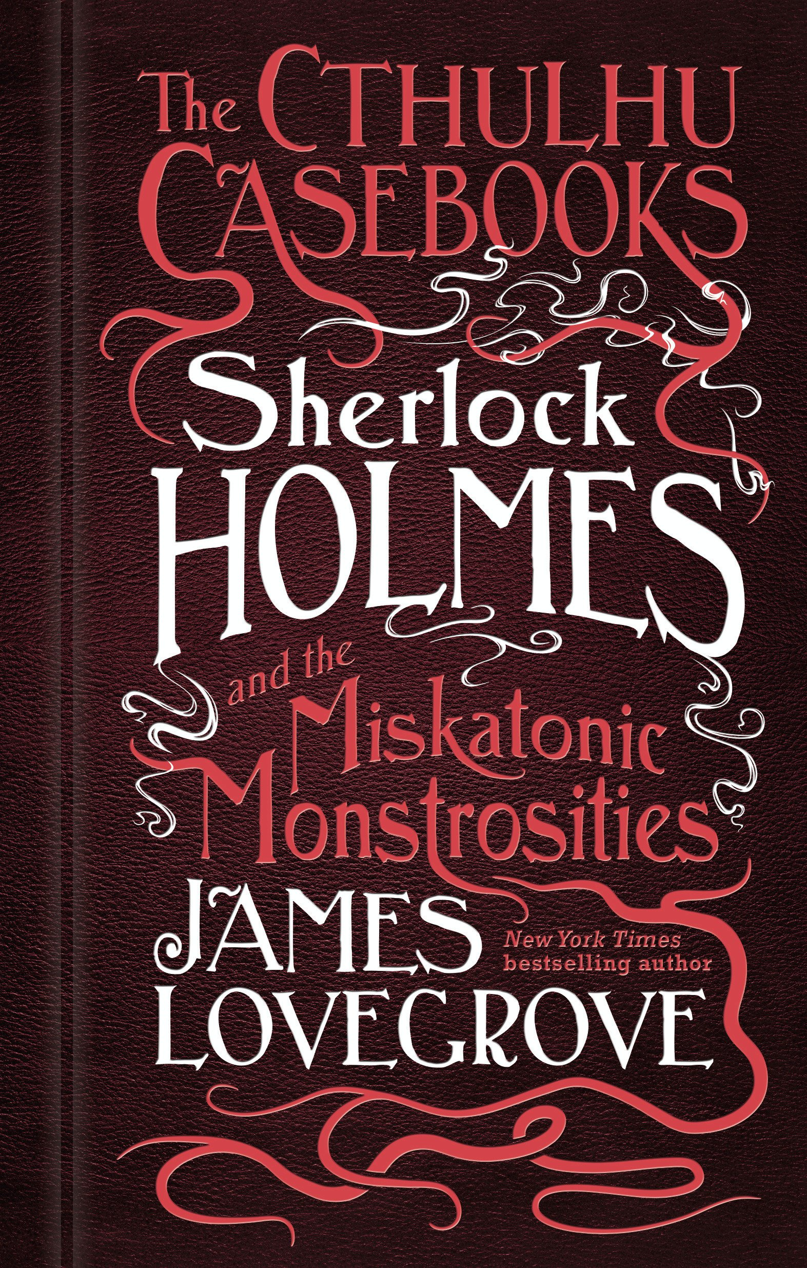 Read Online The Cthulhu Casebooks - Sherlock Holmes and the Miskatonic Monstrosities pdf epub