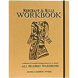 Merchant & Mills Workbook: A Collection of Versatile Sewing Patterns for an Elegant All Season Wardrobe