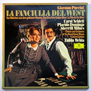 Giacomo Puccini: La Fanciulla Del West ~ the Girl of the Golden West