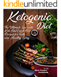 Ketogenic Diet Slow Cooker Cookbook: The Ultimate Low carb Keto Diet Crock Pot Recipes for Taste and Healthy Living (Keto Cookbook Book 1)