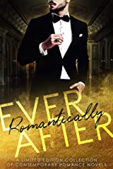 Romantically Ever After: A Limited Edition Collection of Contemporary Romance Novels Kindle Edition