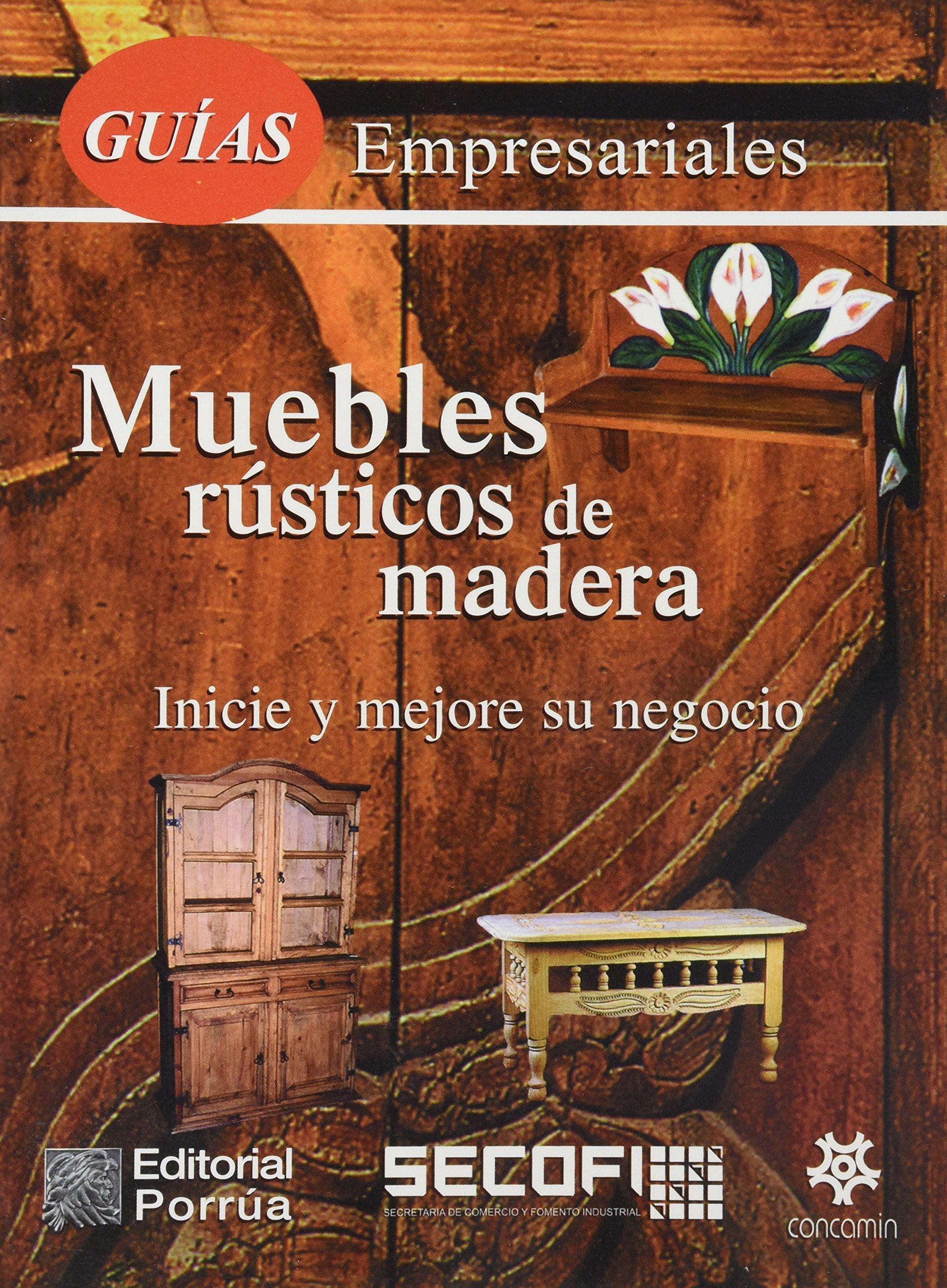 Guias Empresariales Muebles Rusticos De Madera Sin Autor  # Muebles Fomento