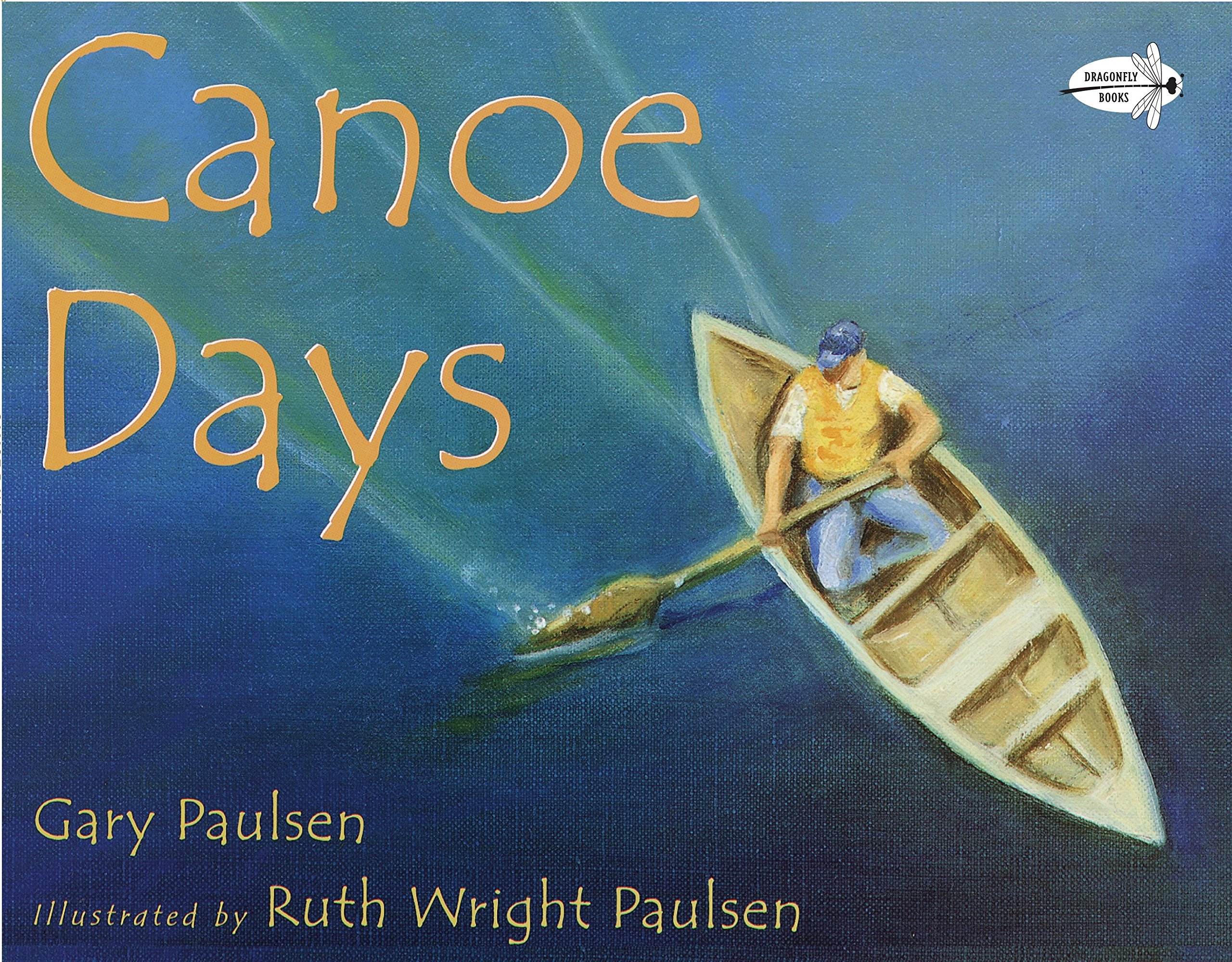 Canoe Days Paperback – June 12, 2001 Gary Paulsen Ruth Wright Paulsen Dragonfly Books 0440414415