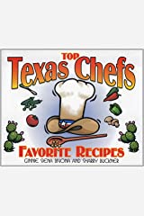 Top Texas Chefs: Favorite Recipes (Top Texas Chefs Cook at Home) Paperback