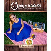 Feliz y Saludable (solo texto): Come rico, Pierde peso y Olvídate del rebote (Spanish Edition) Sep 6, 2018