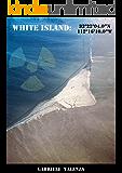 """White island: 33°22'04.0""""N, 112°16'10.0""""W (English Edition)"""