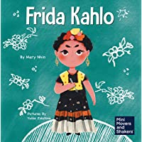 Frida Kahlo: A Kid's Book About Expressing Yourself Through Art (Mini Movers and Shakers)