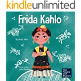 Frida Kahlo: A Kid's Book About Expressing Yourself Through Art (Mini Movers and Shakers 10)