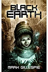 Black Earth: A Post-Apocalyptic Horror Thriller (The Exterminators Trilogy Book 3) Kindle Edition