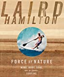 Force of Nature: Mind, Body, Soul, And, of Course, Surfing