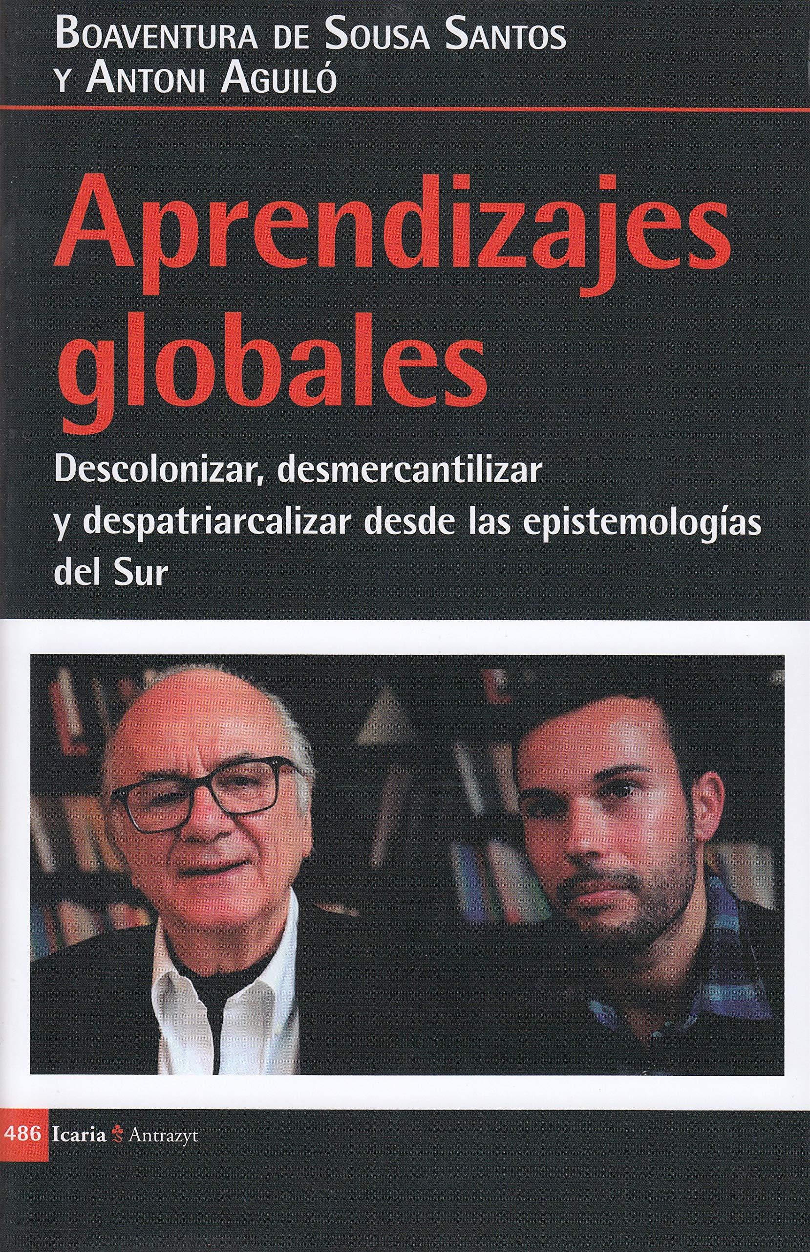 Aprendizajes globales: Descolonizar, desmercantilizar y despatriarcalizar desde las epistemologias del Sur (Antrazyt)