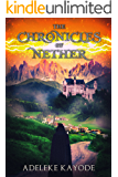 The Chronicles of Nether (Nether Chronicles Book 1)
