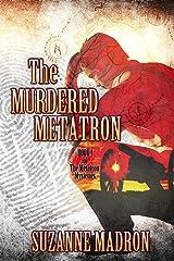 The Murdered Metatron: Metatron Mysteries Book 1 Kindle Edition