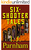 Six-shooter Tales (Six-shooter Series Book 1)