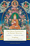 The Great Exposition of Secret Mantra, Volume One: Tantra in Tibet (Revised Edition) (Great Exposition of Secret Mantra, The Book 1) (English Edition)