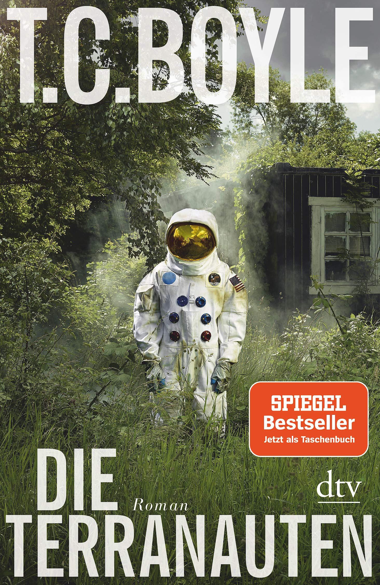 Die Terranauten: Roman Taschenbuch – 20. Juli 2018 T. C. Boyle Dirk van Gunsteren dtv Verlagsgesellschaft 342314646X
