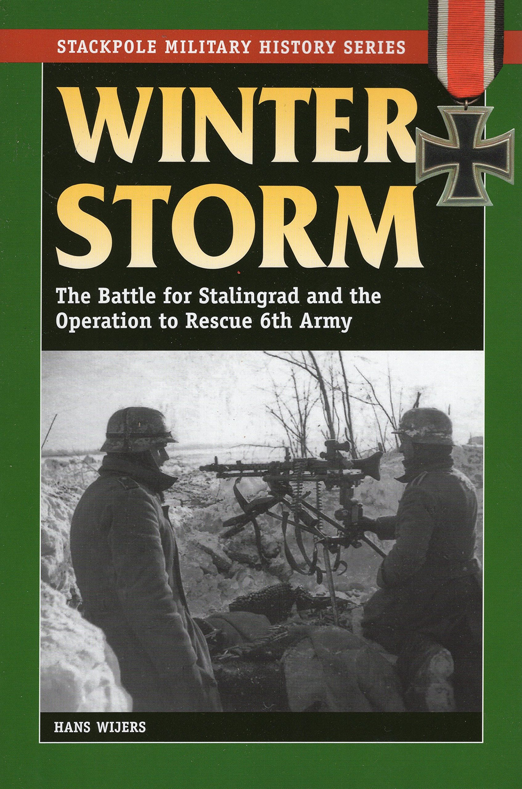 Winter Storm: The Battle for Stalingrad and the Operation to Rescue 6th Army (Stackpole Military History Series) ebook