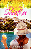 Spring in Skiathos: The Perfect Escapist Read (Escape to the Islands Book 1)