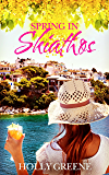 Spring in Skiathos: An Escapist Greek Island Read (Escape to the Islands Book 1)