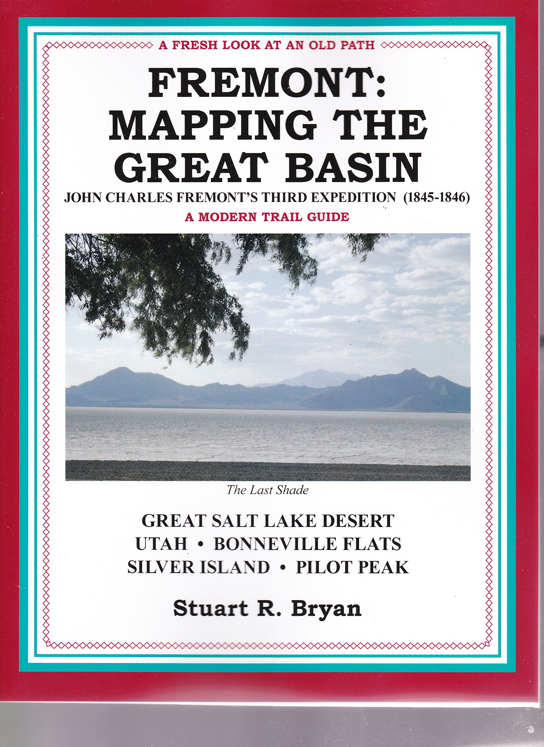Download Fremont: Mapping the Great Basin, John C. Fremont, Third Expedition (1845-1846), A Modern Trail Guide ebook