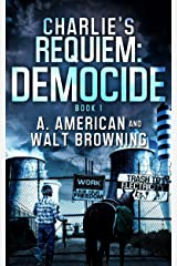 Charlie's Requiem Book 2: Democide Kindle Edition
