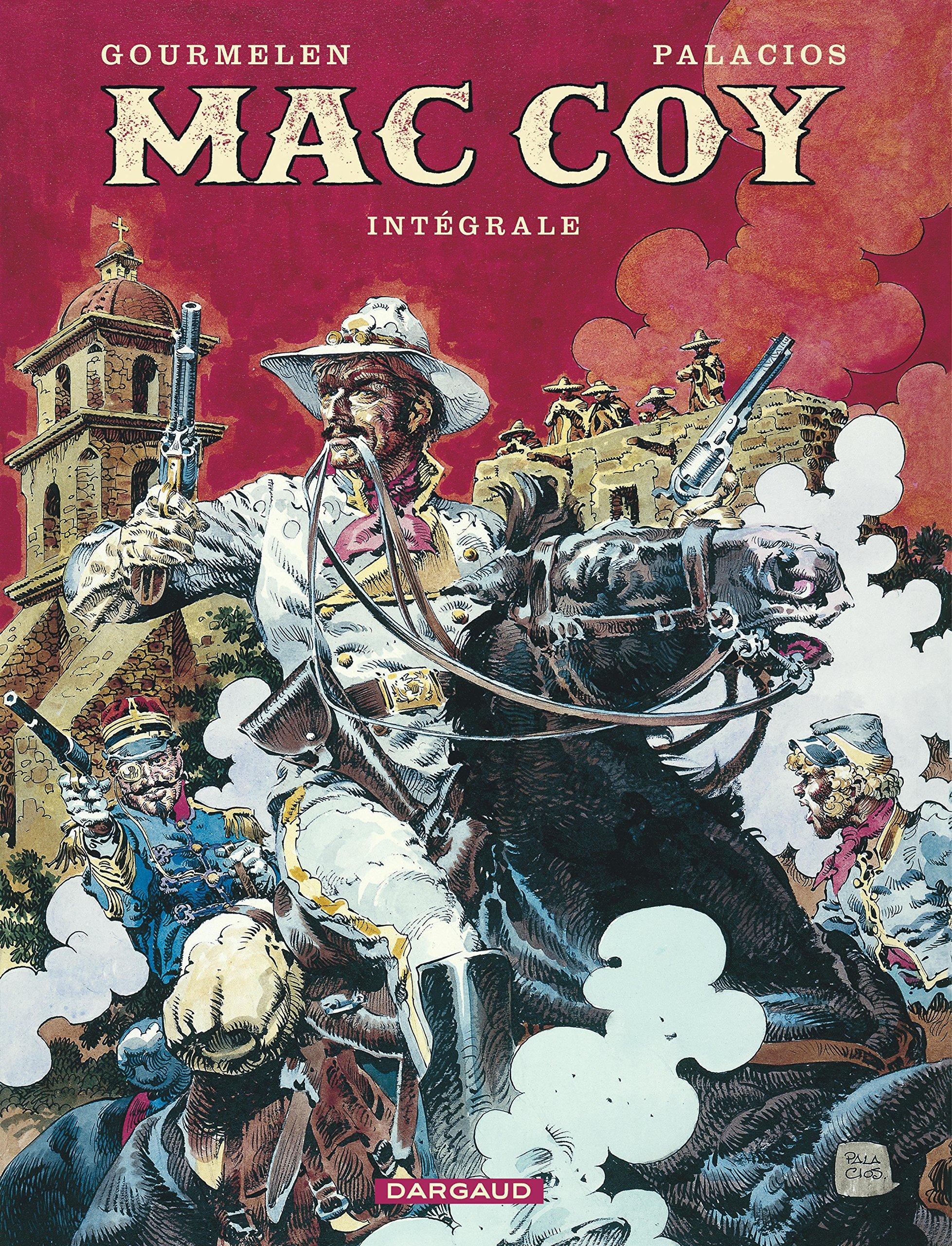 Mac Coy - Intégrales - tome 1 - Mac Coy - intégrale tome 1 Album – 7 juillet 2017 Gourmelen Palacios Dargaud 2205075101