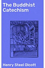 The Buddhist Catechism Kindle Edition