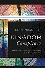 Kingdom Conspiracy: Returning to the Radical Mission of the Local Church Kindle Edition