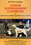 The New Complete Junior Showmanship Handbook: A Book of Instruction on How to Begin, How to Handle, and How to Win in Junior Showmanship Competition