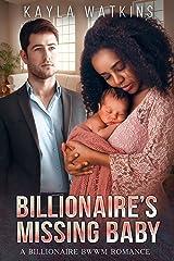 Billionaire's Missing Baby (A BWWM Romance) Kindle Edition