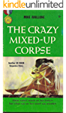 The Crazy Mixed-Up Corpse (Ed Noon Mystery Book 8)