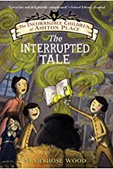 The Incorrigible Children of Ashton Place: Book IV: The Interrupted Tale Kindle Edition