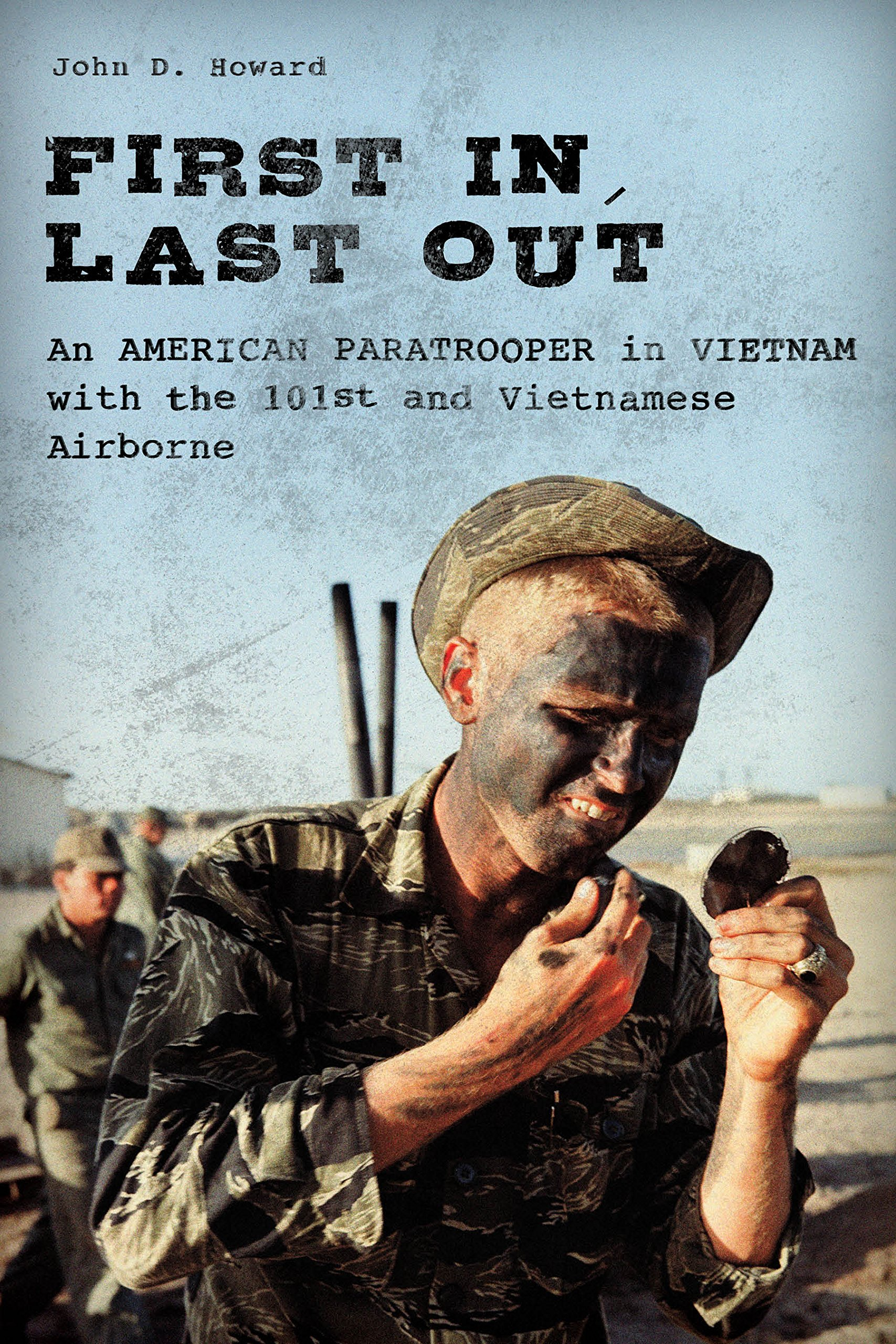 first-in-last-out-an-american-paratrooper-in-vietnam-with-the-101st-and-vietnamese-airborne