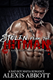 Stolen from the Hitman: A Bad Boy Mafia Romance