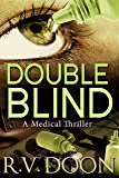 Double Blind: A Medical Thriller