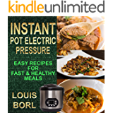 Instant Pot Electric Pressure : Easy Recipes for Fast & Healthy Meals