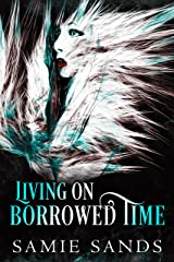 Living on Borrowed Time Kindle Edition
