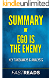 Summary of Ego Is the Enemy: Includes Key Takeaways & Analysis