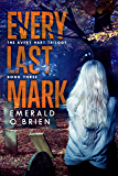 Every Last Mark (The Avery Hart Trilogy Book 3)