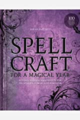 Spellcraft for a Magical Year: Rituals and Enchantments for Prosperity, Power, and Fortune Kindle Edition