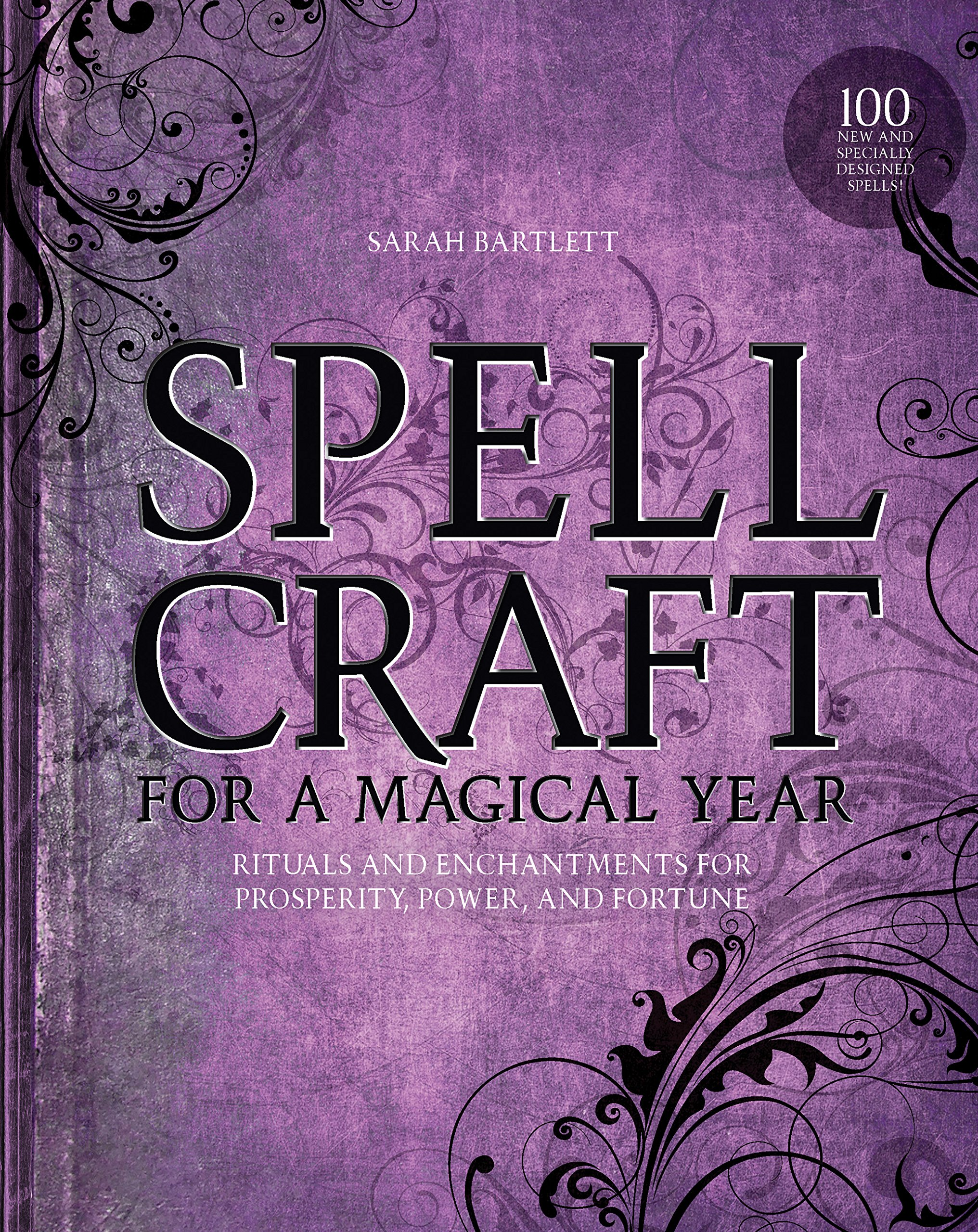 Spellcraft for a Magical Year: Rituals and Enchantments for Prosperity,  Power, and Fortune: Sarah Bartlett: 9781592336807: Amazon.com: Books