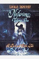 Nefarious: Volume One: A Paranormal Romance Steampunk Novel Kindle Edition