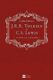 J.R.R. Tolkien e C.S. Lewis: O dom da Amizade