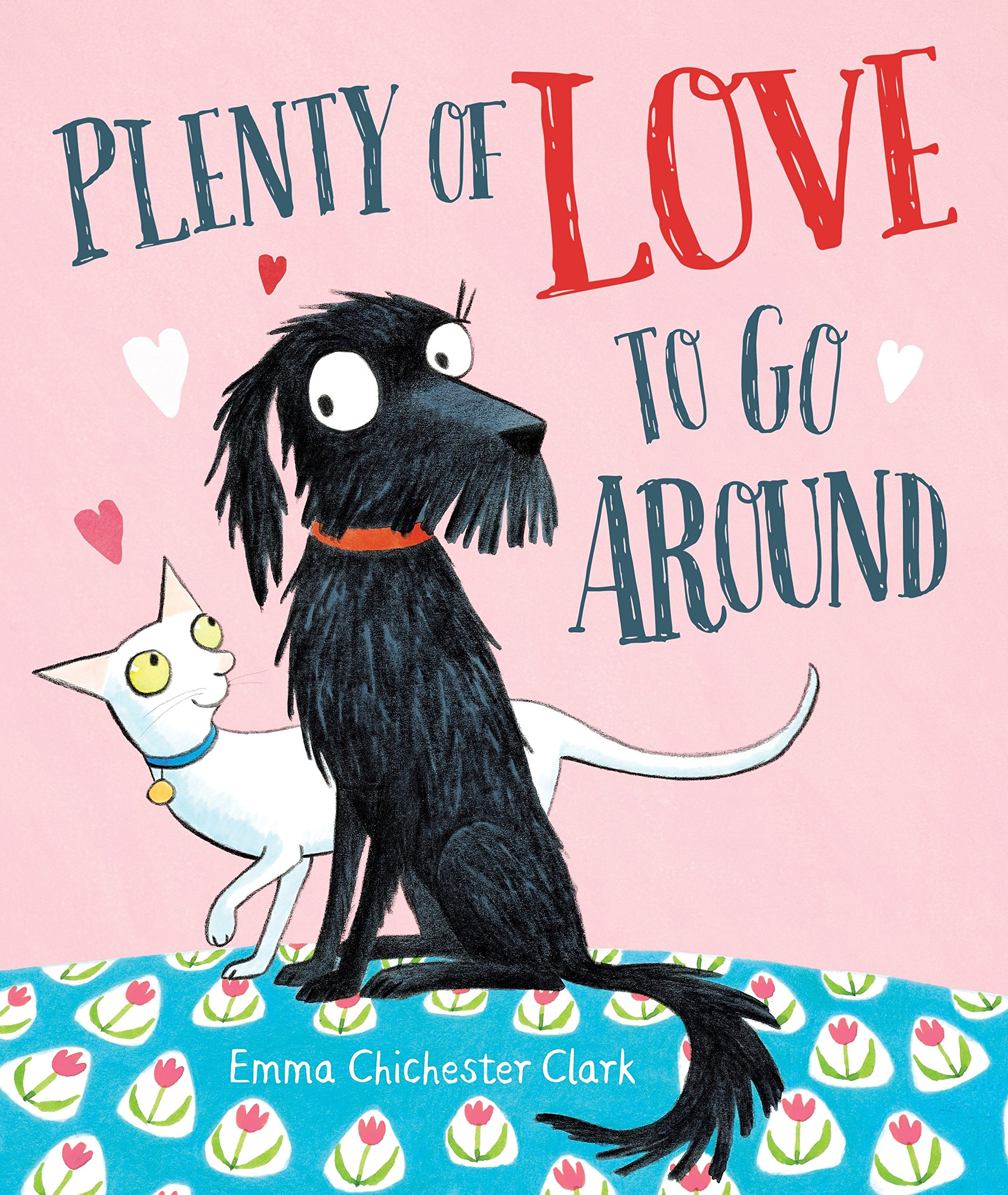 Plenty Of Love To Go Around Amazoncouk Emma Chichester Clark Books