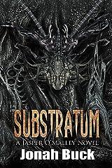 Substratum (A Jasper O'Malley Novel Book 1) Kindle Edition