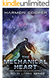 The Mechanical Heart: (Book Five) (Sci-Fi LitRPG Series) (The Feedback Loop 5)